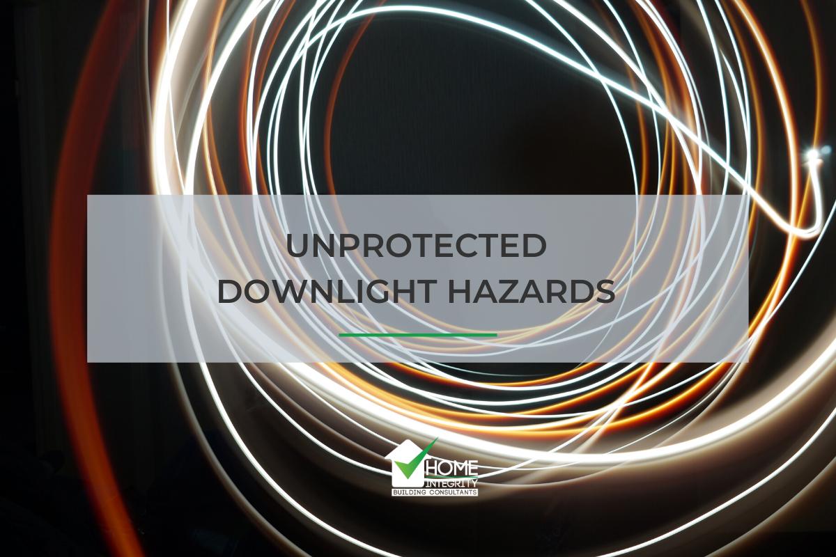 Unprotected Downlight Hazards