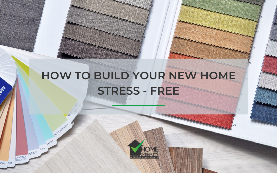 How to build your new home stress-free