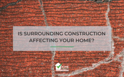 Is Surrounding Construction Affecting Your Home?