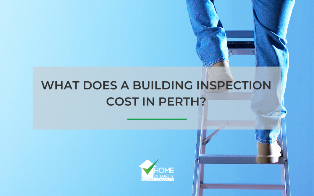 What Does a Building Inspection Cost in Perth?