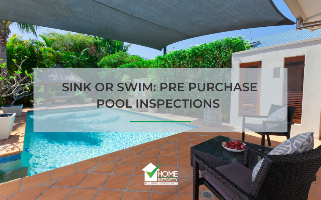 Sink or Swim: Pre Purchase Pool Inspections
