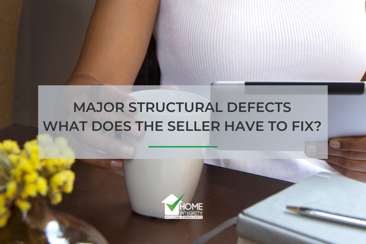 MAJOR STRUCTURAL DEFECTS What does the seller have to fix