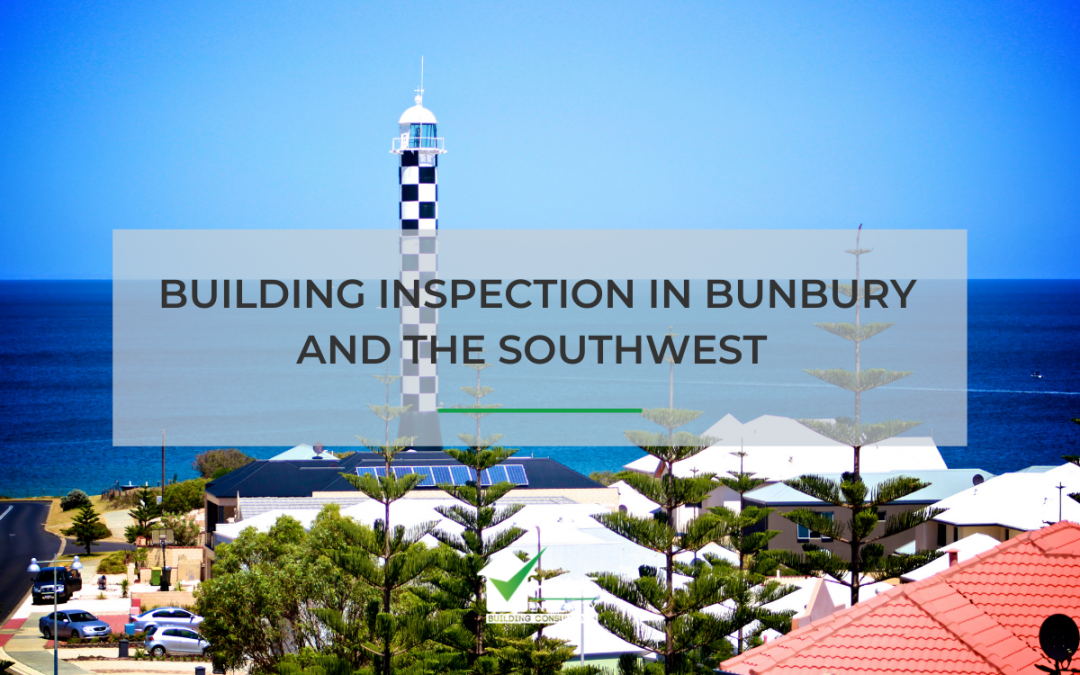 Building Inspections in Bunbury and South West WA