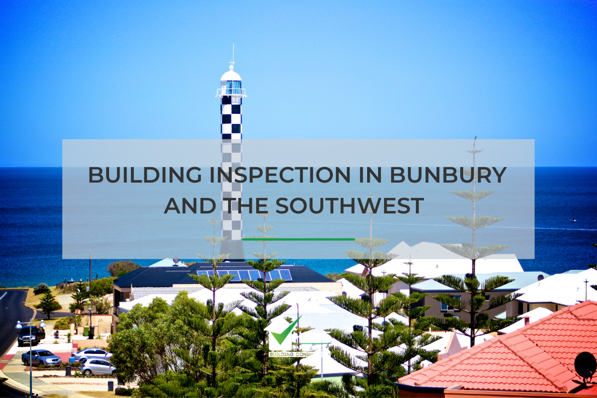 Building Inspection in Bunbury and the Southwest